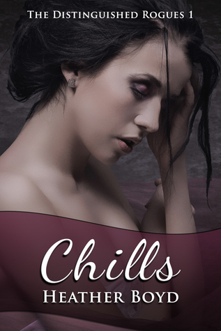 Chills (The Distinguished Rogues, Book 1)  by  Heather Boyd
