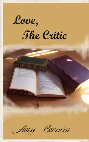 Love, The Critic  by  Amy Corwin