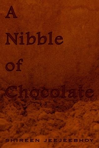 A Nibble of Chocolate Shireen Jeejeebhoy