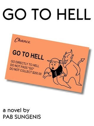 Go To Hell  by  Pab Sungenis