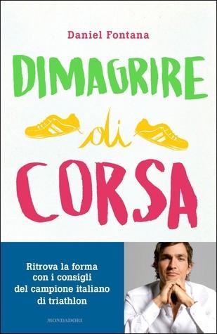 Dimagrire di corsa  by  Daniel Fontana