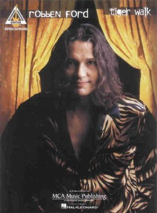 Robben Ford - Tiger Walk Robben Ford