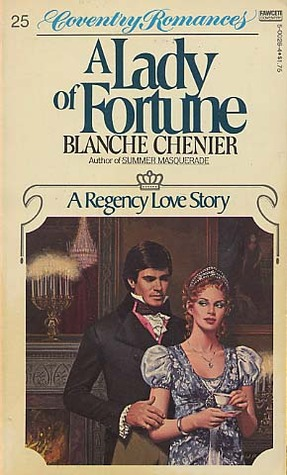A Lady of Fortune (Regency Series, #3)  by  Blanche Chenier
