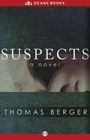 Suspects: A Novel Thomas Berger