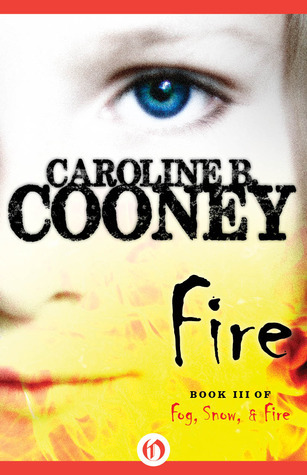 Fire: Fog, Snow, and Fire (Book,#3)  by  Caroline B. Cooney