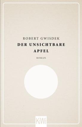 Der unsichtbare Apfel  by  Robert Gwisdek