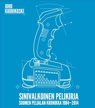 Sinivalkoinen pelikirja  by  Juho Kuorikoski