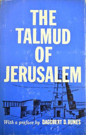 The Talmud of Jerusalem  by  Dagobert D. Runes