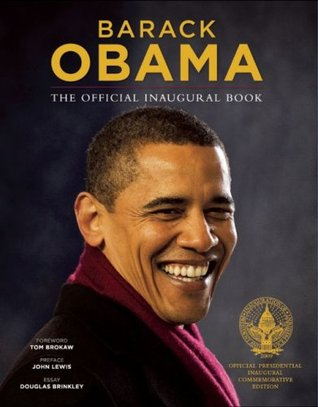 Barack Obama: The Official Inaugural Book  by  David Hume Kennerly