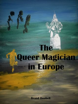 The Queer Magician in Europe Brand Doubell