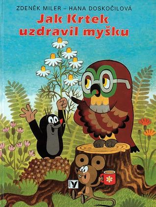 Jak Krtek uzdravil myšku Zdeněk Miler