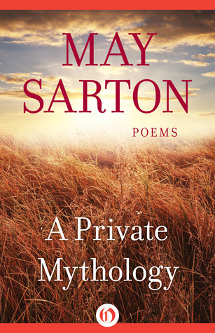 A Private Mythology: Poems  by  May Sarton