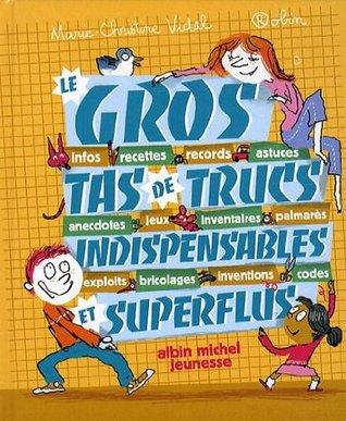 Le gros tas de trucs indispensables et superflus  by  Marie-Christine Vidal