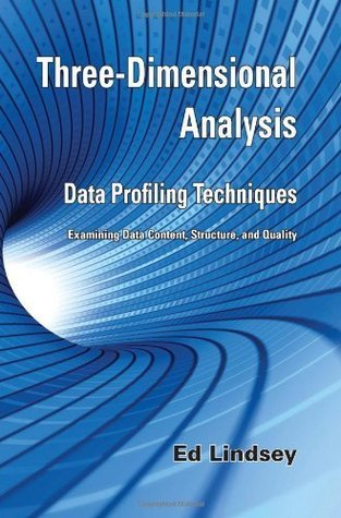 Three-Dimensional Analysis - Data Profiling Techniques Ed Lindsey