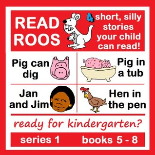 Read Roos: Pig can dig, Pig in a tub, Jan and Jim, Hen in the pen Read Roos