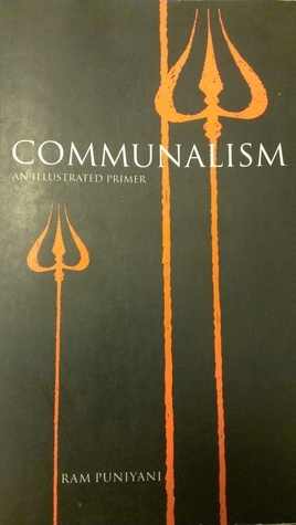 Communalism: An illustrated primer Ram Puniyani