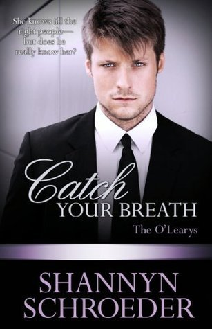 Catch Your Breath (The OLearys, #4) Shannyn Schroeder