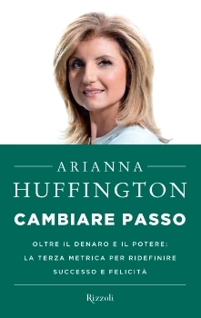Cambiare passo  by  Arianna Huffington