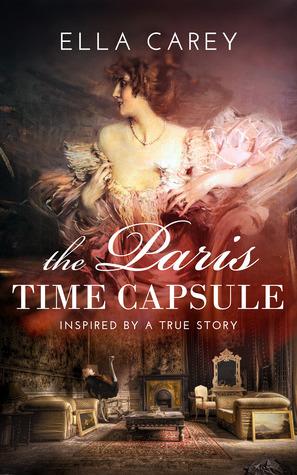 The Paris Time Capsule  by  Ella Carey