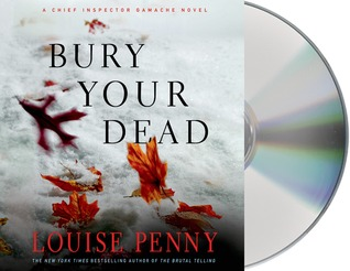 Bury Your Dead (Chief Inspector Armand Gamache #6) Louise Penny