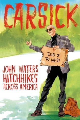 Carsick John Waters