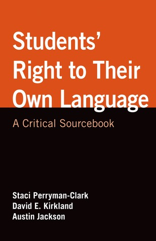 Students Right to Their Own Language: A Critical Sourcebook  by  Staci Perryman-Clark