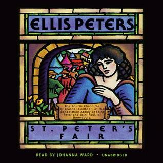St. Peters Fair: The Fourth Chronicle of Brother Cadfael  by  Ellis Peters