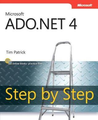 Microsoft(r): ADO.NET 4 Step  by  Step by Tim Patrick