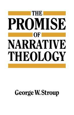 The Promise of Narrative Theology  by  George W Stroup