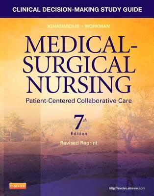 Clinical Decision-Making Study Guide for Medical-Surgical Nursing - Revised Reprint - Pageburst on Vitalsource: Patient-Centered Collaborative Care Donna D. Ignatavicius