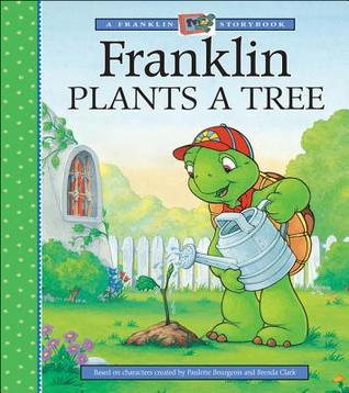 Franklin Plants A Tree  by  Sharon Jennings