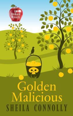 Golden Malicious  by  Sheila Connolly