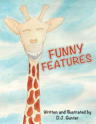 Funny Features  by  D J Gunter