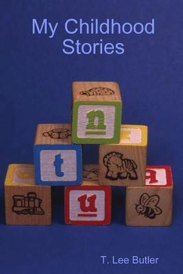 My Childhood Stories  by  Tom Butler