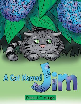 A Cat Named Jim  by  Deborah T. Mangel