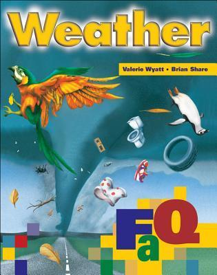 Weather Faq: Frequently Asked Questions  by  Valerie Wyatt
