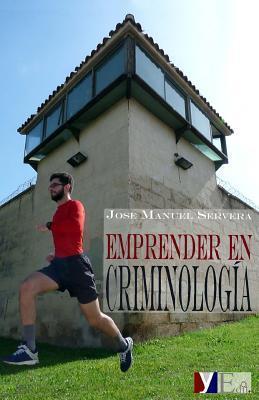 Emprender En Criminologia  by  Jose Manuel Servera
