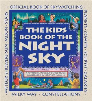 Kids Book of the Night Sky, The  by  Ann Love