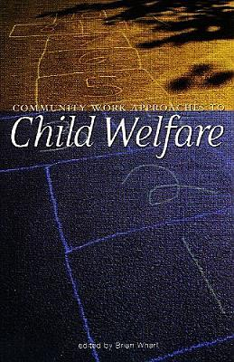 Community Work Approaches to Child Welfare Brian Wharf
