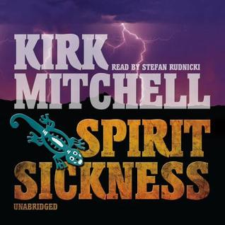 Spirit Sickness: An Emmett Parker and Anna Turnipseed Mystery  by  Kirk Mitchell