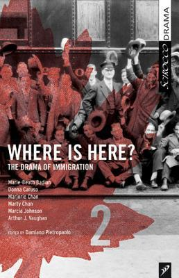 Where Is Here?: A CBC Radio Drama Anthology (Vol. 2) Damiano Pietropaolo