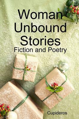 Woman Unbound Stories Cupideros