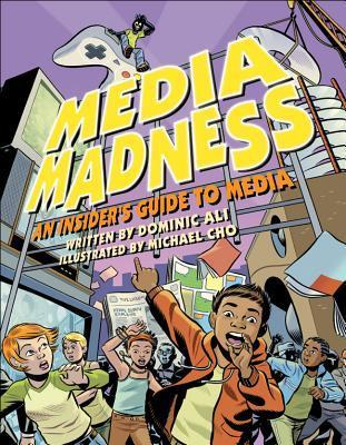 Media Madness: An Insiders Guide to Media  by  Dominic Ali