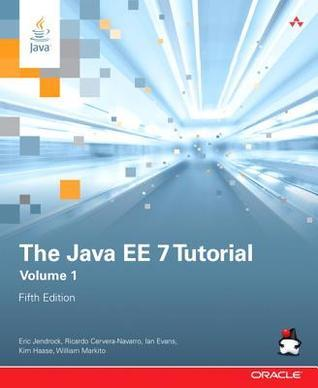 The Java EE 7 Tutorial, Volume 1 Eric Jendrock