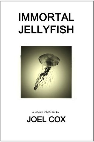 Immortal Jellyfish (The Suicide Note Book) Joel Cox