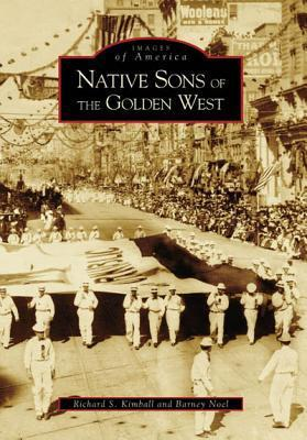 Native Sons of the Golden West  by  Richard S. Kimball