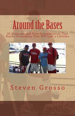 Around the Bases  by  Steven  Grosso