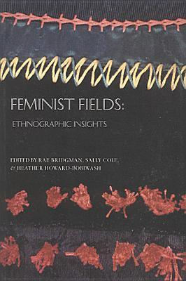 Feminist Fields: Ethnographic Insights Sally Cole
