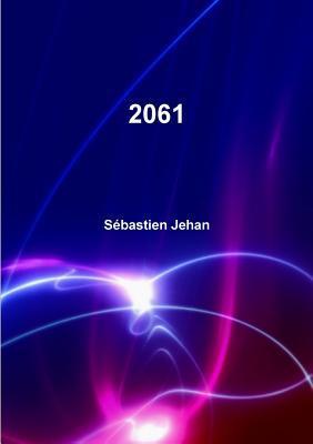 2061, La Singularite  by  Sébastien Jehan