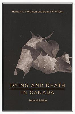 Dying and Death in Canada  by  Donna M. Wilson